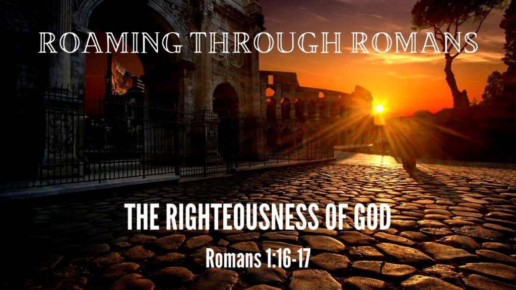 romans 1:15-16 The righteousness of God | Mountain View Baptist Church, Lakeside, Cape Town
