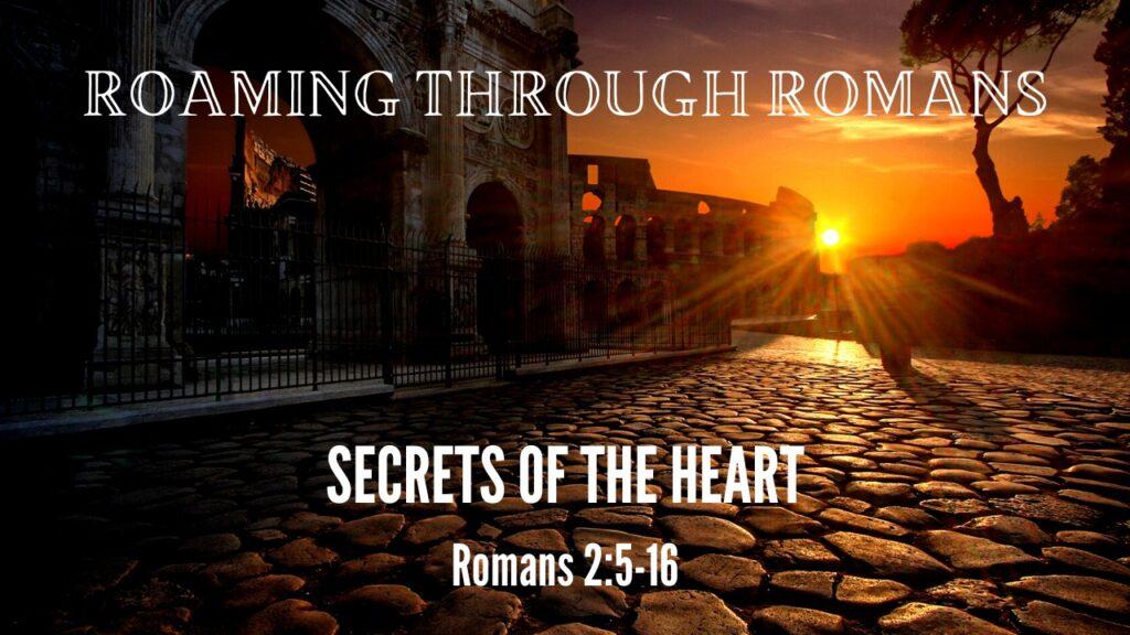 Secrets of the Heart | Romans 2:5-16 | Mountain View Baptist Church, Lakeside, Cape Town