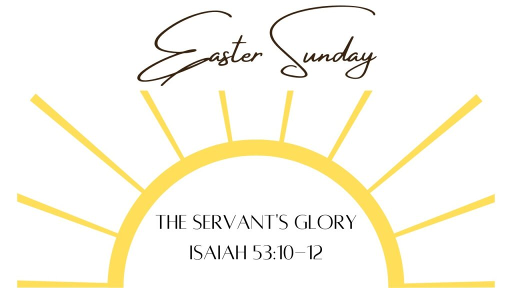 The Servant's Glory | Isaiah 53:10-12 | Mountain View Baptist Church